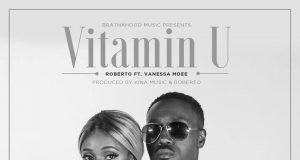 Roberto Ft. Venesa Mdee | Vitamin U Lyrics