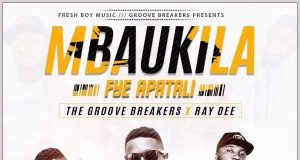 "The Groove Breakers – ""Mbaukila Fye Apatali"" ft. Ray Dee (Prod. By Tonny Breezy)"