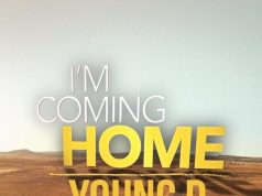 "Young D – ""I'm Coming Home"""