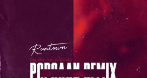 """Runtown ft. Popcaan – """"Oh Oh Oh"""" (Lucie Remix)"""