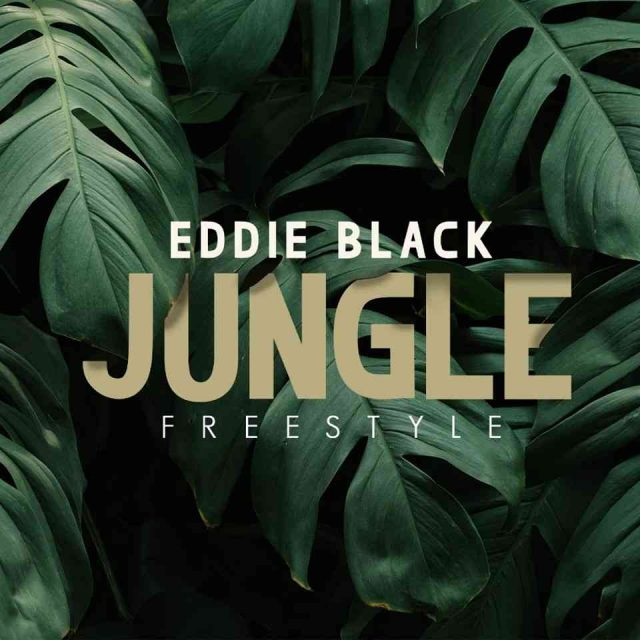 "Eddie Black – ""Jungle Freestyle"""