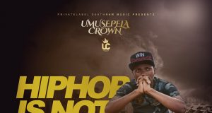 Umusepela Crown - HipHop Is Not Dead