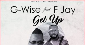 "Download - G-Wise ft. FJay - ""Get Up"" (Prod. By Fumbani)"
