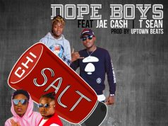 Dope Boys , Jae Cash , T-Sean ,Chi Salt,