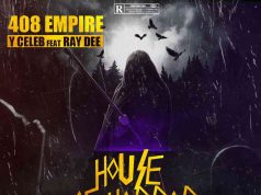 "408 Empire (Y Celeb) Ft. (Ray Dee) – ""House Of Horror"""