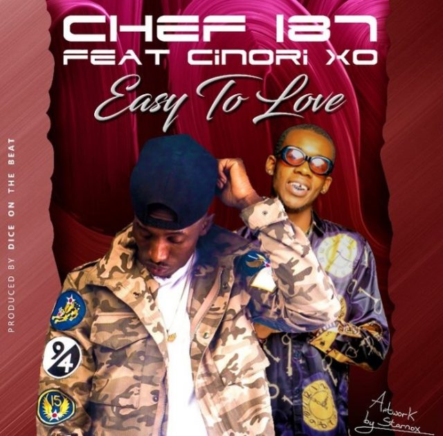 "Chef 187 ft Cinori Xo- ""Easy To Love"" [Lyrics]"