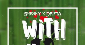Shenky ,Drifta Trek, With You,