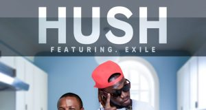 "Hush Ft. Izreal (Exile) – ""Teti Nchinje"" (Prod. By Dj Dro) [Audio]"