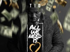 """DOWNLOAD MP3: Tio – """"All We Need Is Love"""" [Audio]"""