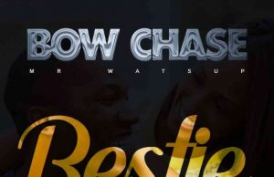 "Bow Chase – ""Bestie"""